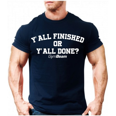 Gym Beam T-shirt You All Finished